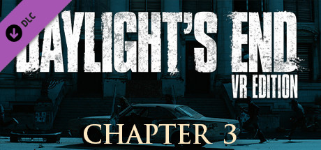 Daylight's End VR Edition - Chapter 3