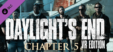 Daylight's End VR Edition - Chapter 5