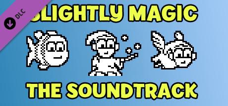 Slightly Magic - Soundtrack