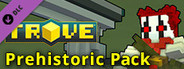 Trove Class Pack - Prehistoric