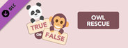 True or False - Owl Rescue