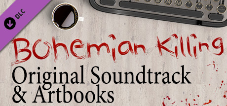 Bohemian Killing - Original Soundtrack and Artbooks Steam DLC