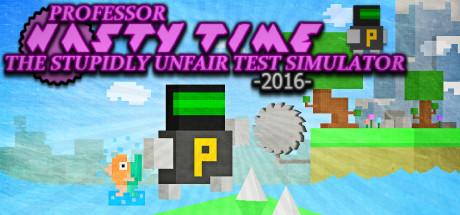 Professor Nasty Time: The Stupidly Unfair Test Simulator 2016