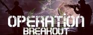 Operation Breakout®