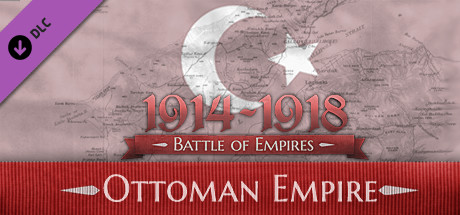 Battle of Empires: 1914-1918 - Ottoman Empire