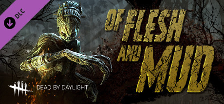 Купить Dead by Daylight. Of Flesh and Mud