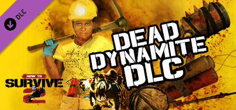 How To Survive 2 - Dead Dynamite