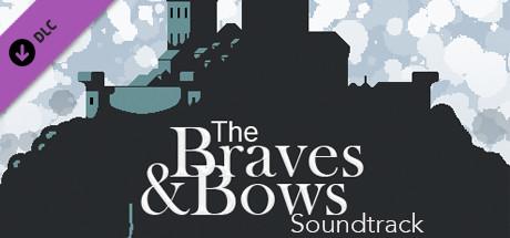 The Braves & Bows Soundtrack