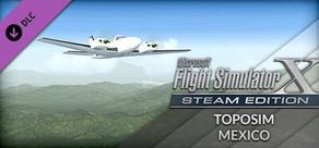 FSX Steam Edition: Toposim Mexico Add-On