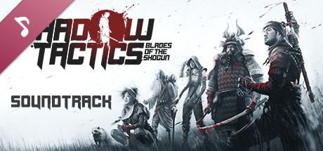 Shadow Tactics: Blades of the Shogun - Official Soundtrack