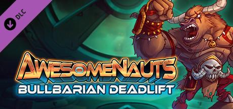 Awesomenauts - Bullbarian Deadlift Skin