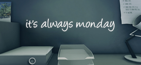 it's always monday