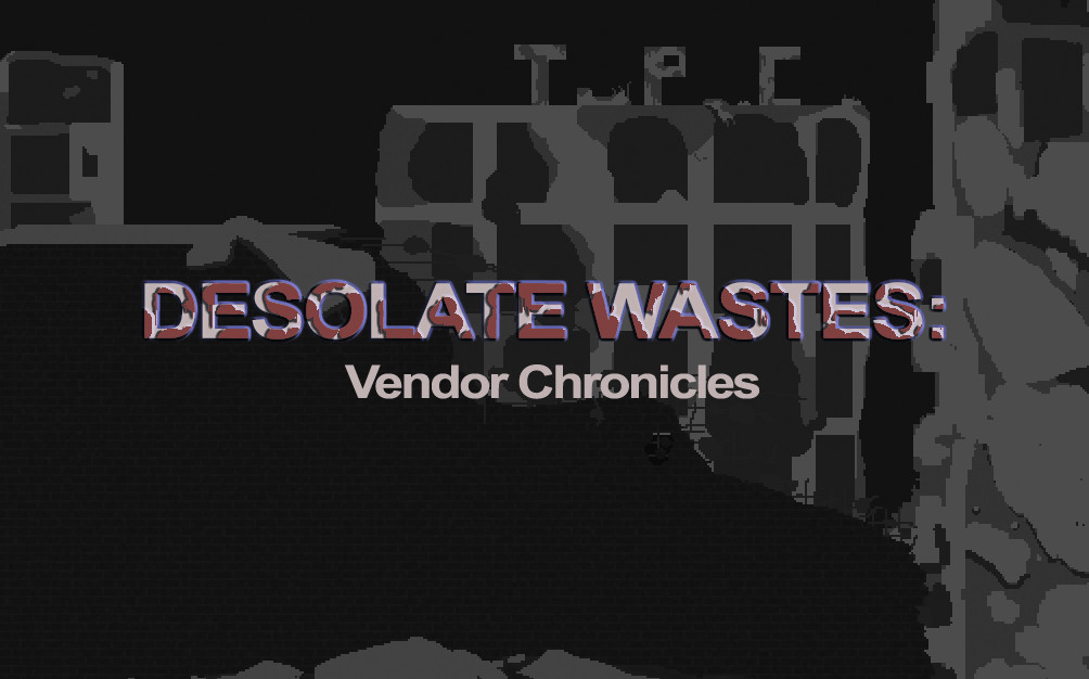 Desolate Wastes: Vendor Chronicles screenshot