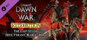 Warhammer 40,000: Dawn of War II - Retribution - Hive Tyrant Wargear DLC