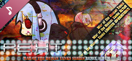 Free RE:HT - War of the Human Tanks Remix Album Steam Key Generator