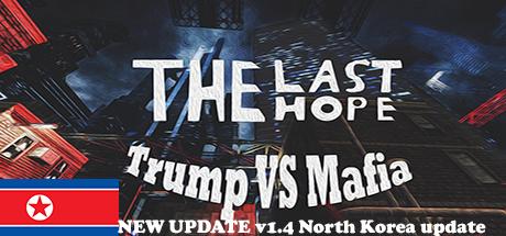 The Last Hope: Trump vs Mafia - North Korea