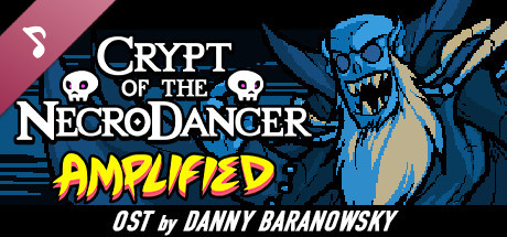 Crypt of the NecroDancer: AMPLIFIED OST - Danny Baranowsky