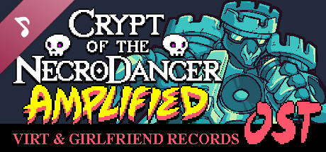 Crypt of the NecroDancer: AMPLIFIED OST - Virt and Girlfriend Records