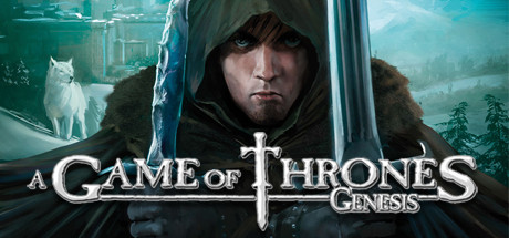 A Game of Thrones - Genesis Steam Game