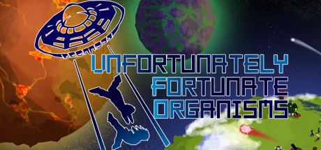 UFO - Unfortunately Fortunate Organisms