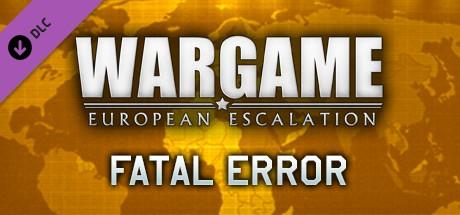 Wargame: European Escalation - Fatal Error