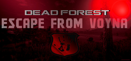 ESCAPE FROM VOYNA: Dead Forest
