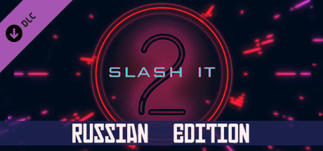 Slash it 2 - Russian Edition Pack