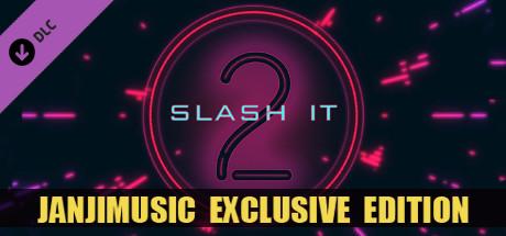 Slash It 2 - JanjiMusic Exclusive Edition