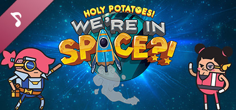 Holy Potatoes! We're in Space?! Soundtrack