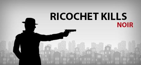 Ricochet Kills: Noir