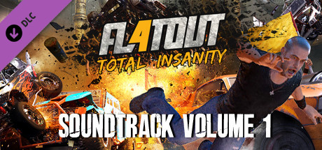 FlatOut 4: Total Insanity Soundtrack Volume 1