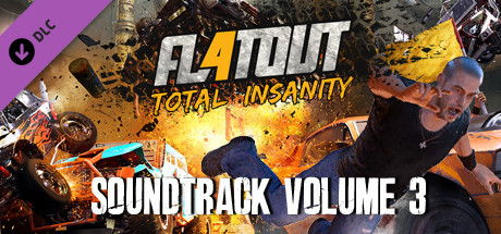 FlatOut 4: Total Insanity Soundtrack Volume 3