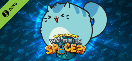 Holy Potatoes! We're in Space?! Demo