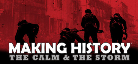 Making History: The Calm & the Storm