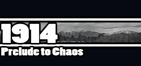 1914: Prelude to Chaos