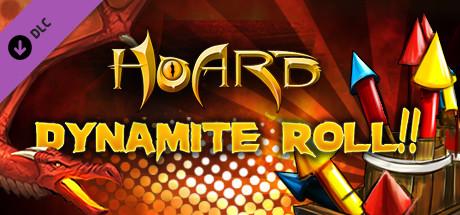 HOARD: Dynamite Roll!