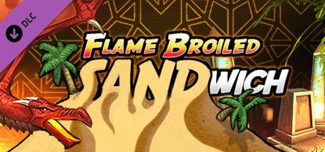 HOARD: Flame-Broiled SANDwich
