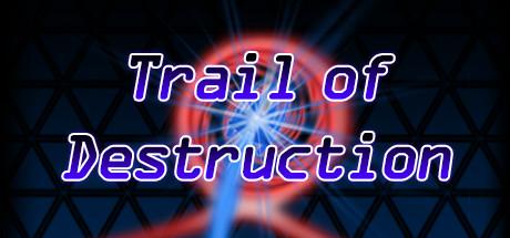 Trail of Destruction