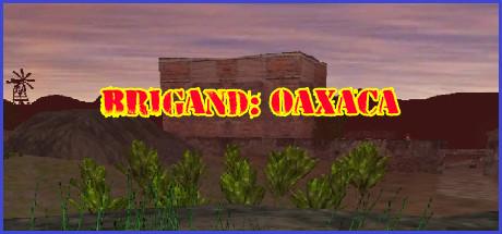 Brigand: Oaxaca