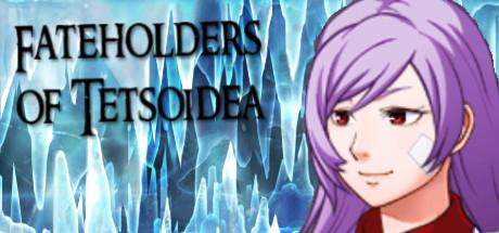 Fateholders of Tetsoidea