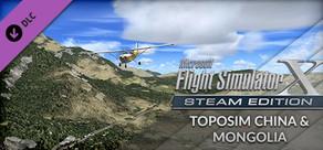 FSX Steam Edition: Toposim China & Mongolia Add-On