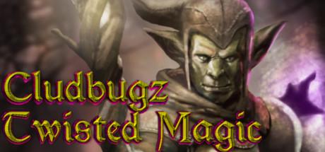 Cludbugz's Twisted Magic