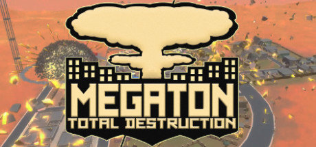 Megaton: Total Destruction