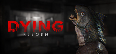 DYING:Reborn PC version