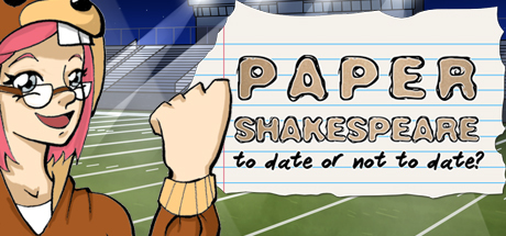 Paper Shakespeare: To Date Or Not To Date?