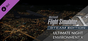 FSX: Steam Edition: Ultimate Night Environment X Add-On