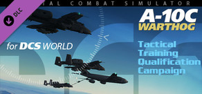 A-10C: Tactical Training Qualification Campaign