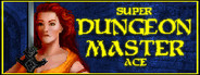 Super Dungeon Master Ace: The Classic Fantasy Adventure RPG