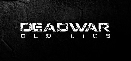 DEADWAR: OLD LIES