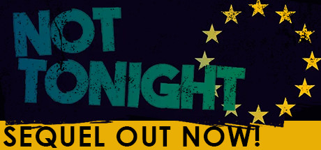 Allgamedeals.com - Not Tonight - STEAM